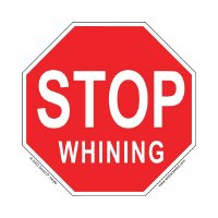 11. Stop Whining