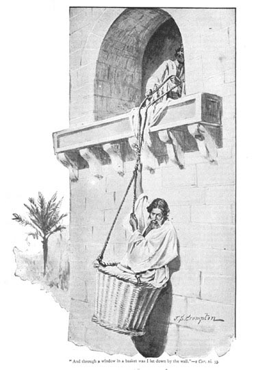 "Later Paul remembers this event, as pictured here by James Shaw Crompton. 2 Corinthians 11:32-33 -- ""In Damascus the governor under King Aretas had the city of the Damascenes guarded in order to arrest me. But I was lowered in a basket from a window in the wall and slipped through their hands."""