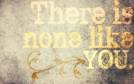 I46 none like You