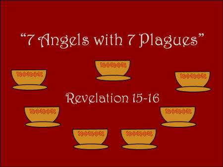 Rev15 7 angels with 7 plagues