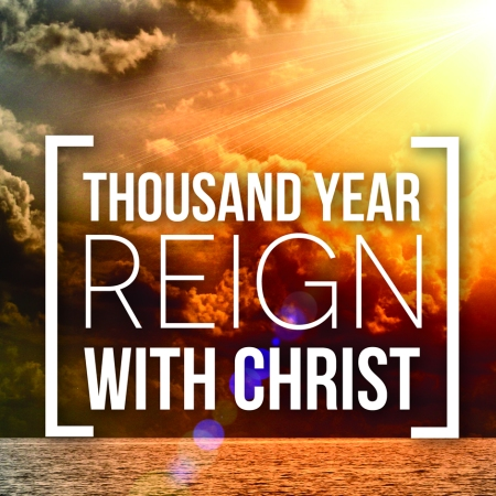 Rev20 Thousand_Year_Reign_With_Christ