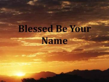 Ps54 blessed-be-your-name